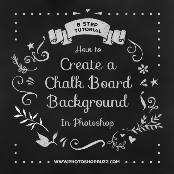 How to create a chalk board background in photoshop photoshopbuzz chalk board background ccuart Image collections