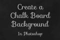 How to Create a Chalkboard Background in Photoshop